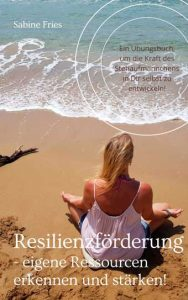 Sabine Fries | Resilienzförderung
